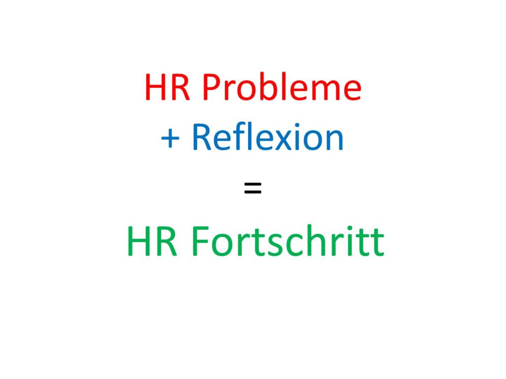 Wenn HR-Probleme schmerzen, hilft Reflexion, um einen Fortschritt zu erzielen