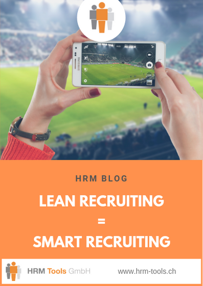 Warum LEAN Recruting immer auch SMART Recruting bedeutet