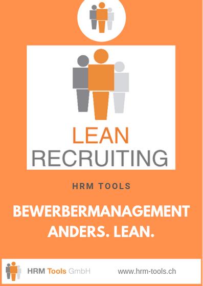 Lean Recruiting - anders, einfacher, schneller, besser und kostengünstiger als andere Bewerbermanagement-Systeme