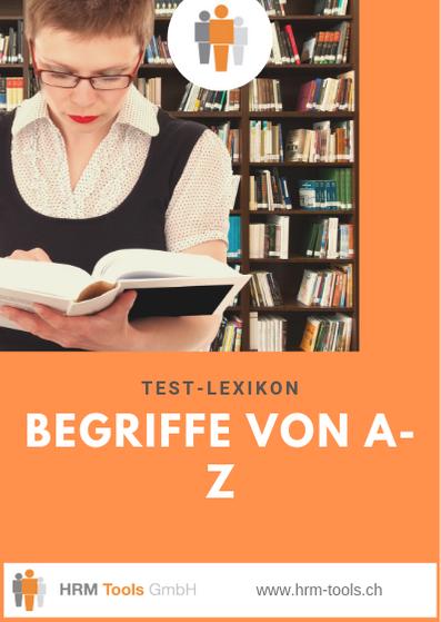 Kleiner Exkurs rund um die Testpsychologie - Begriffe von A-Z